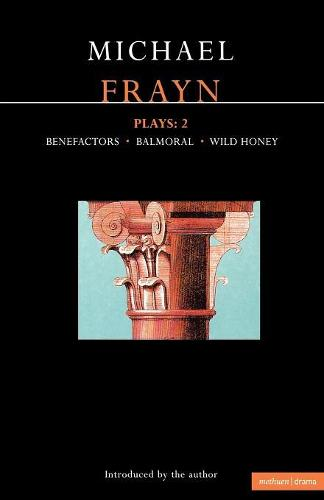 "Frayn Plays: ""Balmoral"", ""Benefactors"", ""Wild Honey"" v. 2 - Contemporary Dramatists (Paperback)"