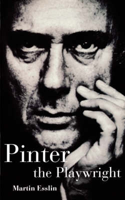 Pinter the Playwright - Plays and Playwrights (Paperback)