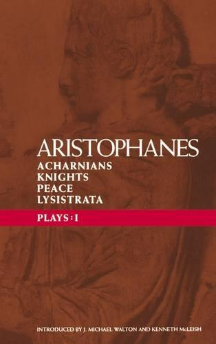 """Aristophanes Plays: """"Acharnians"""", """"Knights"""", """"Peace"""", """"Lysistrata"""" v.1 - Classical Dramatists (Paperback)"""