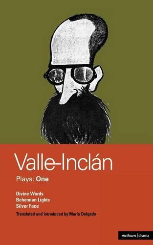 "Valle-Inclan Plays: ""Divine Words"", ""Bohemian Lights"", ""Silver Face"" - World Classics (Paperback)"