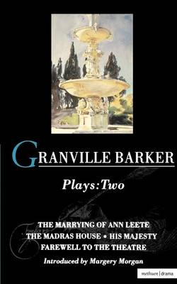 """Granville-Barker Plays: """"Marrying of Ann Leete"""", """"Madras House"""", """"His Majesty"""", """"Farewell to the Theatre"""" v. 2 - World Classics (Paperback)"""
