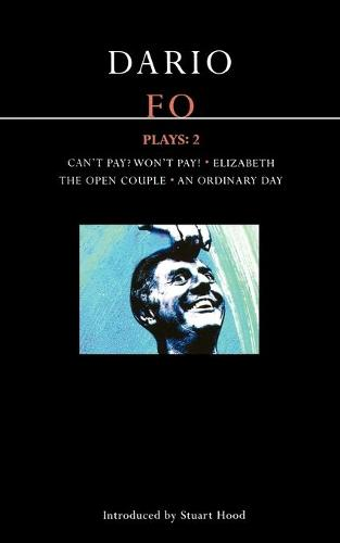 """Fo Plays: """"Can't Pay? Won't Pay!"""","""" Elizabeth"""", """"The Open Couple"""" """"An Ordinary Day"""" v. 2 - Contemporary Dramatists (Paperback)"""