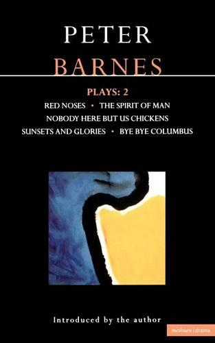 """Barnes Plays: """"Red Noses"""", """"Sunset Glories"""", """"Nobody Here But Us Chickens"""", """"Columbus"""", """"Socrates"""" v.2 - Contemporary Dramatists (Paperback)"""