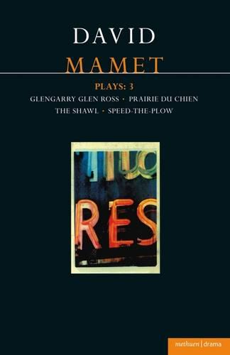 """Mamet Plays: """"Glengarry Glen Ross"""", """"Prairie Du Chien"""", """"The Hawl"""", """"Speed-the-plow"""" v.3 - Contemporary Dramatists (Paperback)"""