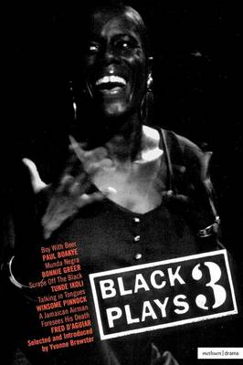 Black Plays: Boy with Beer, Munda Negra, Scrape Off the Black, Talking in Tongues, A Jamaican Airman Foresees His Death v. 3 - Play Anthologies (Paperback)