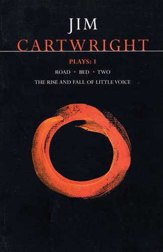 """Cartwright Plays: """"Road"""", """"Bed"""", """"Two"""", """"Rise and Fall of Little Voice"""" v.1 - Contemporary Dramatists (Paperback)"""