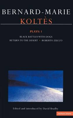 """Koltes Plays: """"Struggle of the Blacks and the Dogs"""", """"Return to the Desert"""", """"Roberto Zucco"""" v.1 - Contemporary Dramatists (Paperback)"""