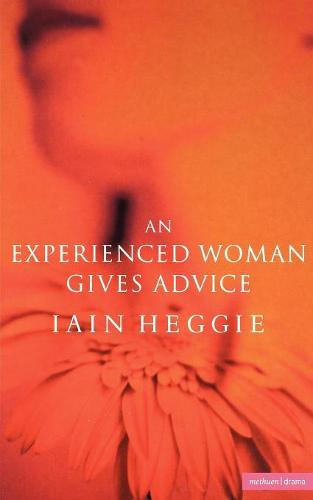 An Experienced Woman Gives Advice - Modern Plays (Paperback)