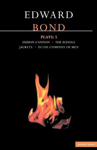 """Bond Plays: """"The Bundle"""", """"Human Cannon"""", """"Jackets"""", """"In the Company of Men"""" v.5 - Contemporary Dramatists (Paperback)"""