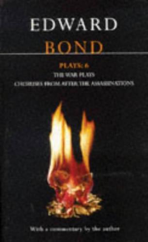 """Bond Plays: """"The War Plays"""", """"Choruses from After the Assassinations"""" v.6 - Contemporary Dramatists (Paperback)"""