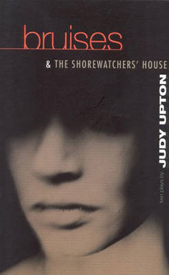 Bruises and the Shore Watchers House - Modern Plays (Paperback)