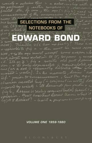 Notebooks of Edward Bond: v.1 - Diaries, Letters and Essays (Hardback)