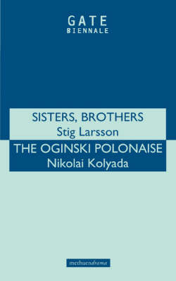 """Sisters, Brothers"" and ""Oginski Polonais"" - Modern Plays (Paperback)"