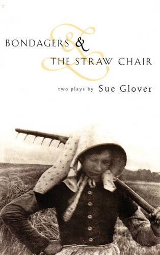Bondagers and the Straw Chair - Modern Plays (Hardback)