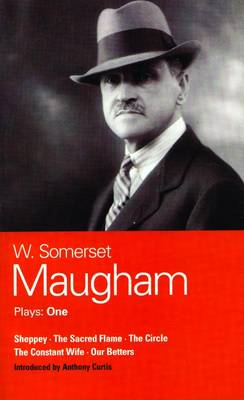 "Maugham Plays: ""Sheppey"", ""The Sacred Flame"", ""The Circle"", ""The Constant Wife"", ""Our Betters"" v. 1 - World Classics (Paperback)"