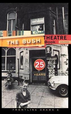 Frontline Drama: v. 5: Bush Theatre Book - Play Anthologies (Paperback)