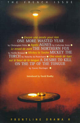 Frontline Drama : The French Issue: One More Wasted Year; Agnes; The Northern Fox; Mickey the Torch; A Desire to Kill... v. 6 - Play Anthologies (Paperback)