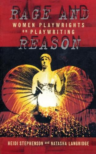 Rage and Reason: Women Playwrights on Playwriting - Plays and Playwrights (Paperback)