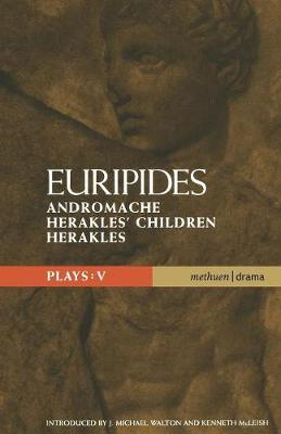 "Euripides Plays: ""Andromache"", ""Herakles Children""and ""Herakles"" v.5 - Classical Dramatists (Paperback)"