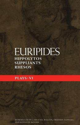 "Euripides Plays: ""Hippolytos"", ""Suppliants"" and ""Rhesos"" v.6 - Classical Dramatists (Paperback)"