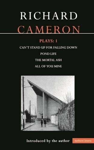 """Cameron Plays: """"Can't Stand Up for Falling Down""""; """"Pond Life""""; """"The Mortal Ash""""; """"All of You Mine"""" v.1 - Contemporary Dramatists (Paperback)"""