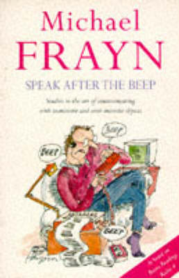 Speak After the Beep: Studies in the Art of Communicating with Inanimate and Semi-animate Objects (Paperback)