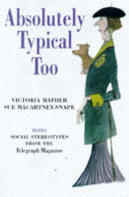 """Absolutely Typical Too: More Social Stereotypes from the """"Telegraph Magazine"""" (Paperback)"""