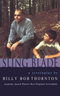 Slingblade - Screen and Cinema (Paperback)