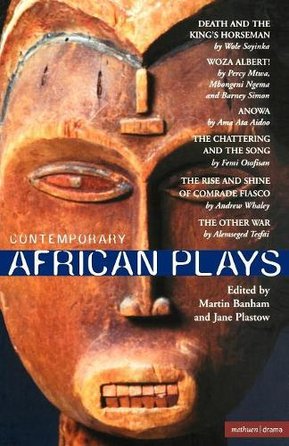 Contemporary African Plays: Death and the King's; Anowa; Chattering and the Song; Rise and Shine of Comrade; Woza Albert!; Other War - Play Anthologies (Paperback)