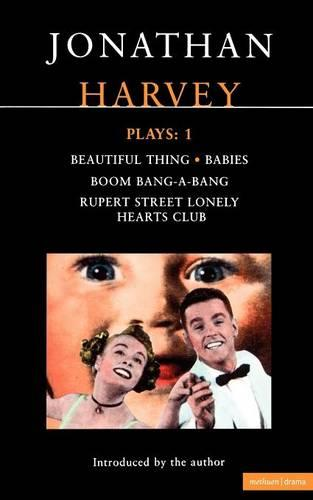 "Harvey Plays: ""Beautiful Thing""; ""Babies""; ""Boom Bang-a-bang""; ""Rupert Street Lonely Hearts Club"" v. 1 - Contemporary Dramatists (Paperback)"