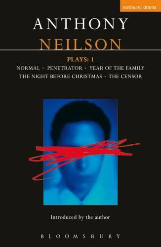"Neilson Plays: ""Normal""; ""Penetrator""; ""Year of the Family""; ""Night Before Christmas""; ""Censor"" v.1 - Contemporary Dramatists (Paperback)"