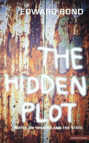 The Hidden Plot: Notes on Theatre and the State - Diaries, Letters and Essays (Hardback)