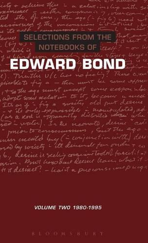 The Notebooks of Edward Bond: v. 2 - Diaries, Letters and Essays (Hardback)