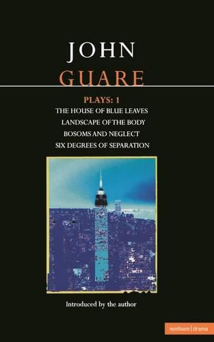 """Guare Plays: """"House of Blue Leaves""""; """"Landscape of the Body""""; """"Bosoms and Neglect""""; """"Six Degrees of Separation"""" v.1 - Contemporary Dramatists (Paperback)"""