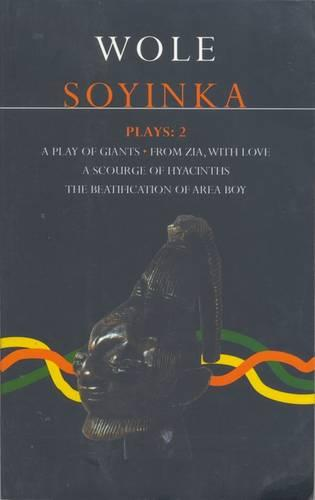 """Soyinka Plays: """"A Play of Giants""""; """"From Zia with Love""""; """"A Source of Hyacinths""""; """"The Beatification of Area Boy"""" v. 2 - Contemporary Dramatists (Paperback)"""
