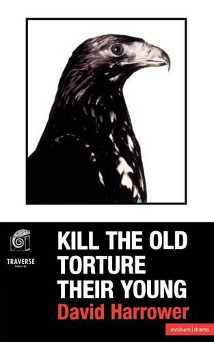 Kill the Old, Torture the Young - Modern Plays (Paperback)
