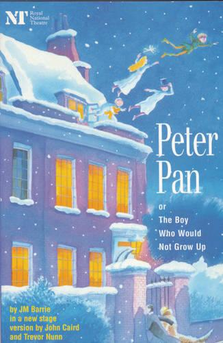 """""""Peter Pan"""": Or the Boy Who Would Not Grow Up - a Fantasy in Five Acts - Modern Plays (Paperback)"""