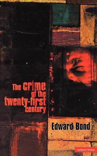 The Crime of the Twenty-first Century - Modern Plays (Paperback)