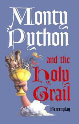 Monty Python and the Holy Grail: Screenplay (Paperback)