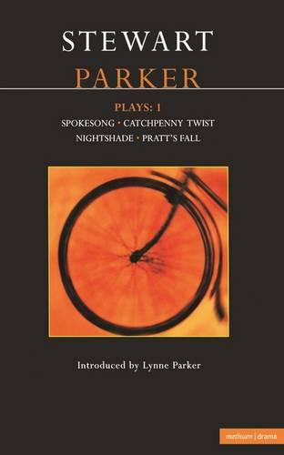 "Parker Plays: ""Spokesong""; ""Catchpenny Twist""; ""Nightshade""; ""Pratt's Fall"" v.1 - Contemporary Dramatists (Paperback)"
