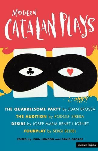 """Modern Catalan Plays: """"The Quarrelsome Party""""; """"The Audition""""; """"Desire""""; """"Fourplay"""" - Play Anthologies (Paperback)"""