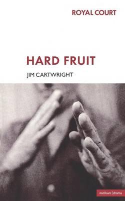 Hard Fruit - Modern Plays (Paperback)