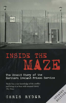Inside the Maze: The Untold Story of the Northern Ireland Prison Service (Paperback)