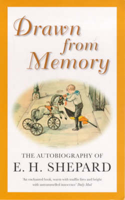 Drawn from Memory: The Autobiography of E.H.Shepard (Paperback)