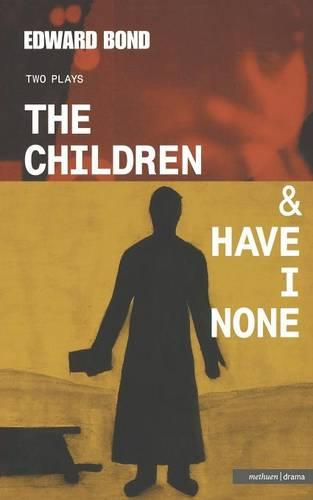 """The Children"": AND ""Have I None"" - Modern Plays (Paperback)"