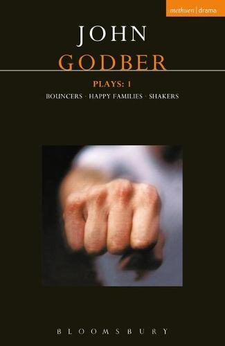 "Godber Plays: ""Bouncers""; ""Happy Families""; ""Shakes"" v. 1 - Contemporary Dramatists (Paperback)"