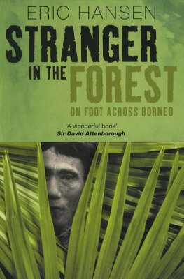 Stranger in the Forest: On Foot Across Borneo - Methuen non-fiction (Paperback)