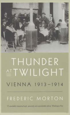 Thunder at Twilight: Vienna 1913-1914 (Paperback)