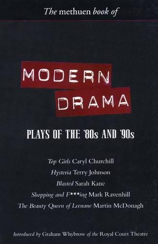Modern Drama: Plays of the '80s and '90s: Top Girls; Hysteria; Blasted; Shopping and F***ing; The Beauty Queen of Leenane - Play Anthologies (Paperback)