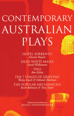 """Contemporary Australian Plays: """"The Hotel Sorrento""""; """"Dead White Males""""; """"Two""""; """"The 7 Stages of Grieving""""; """"The Popular Mechanicals"""" - Play Anthologies (Paperback)"""